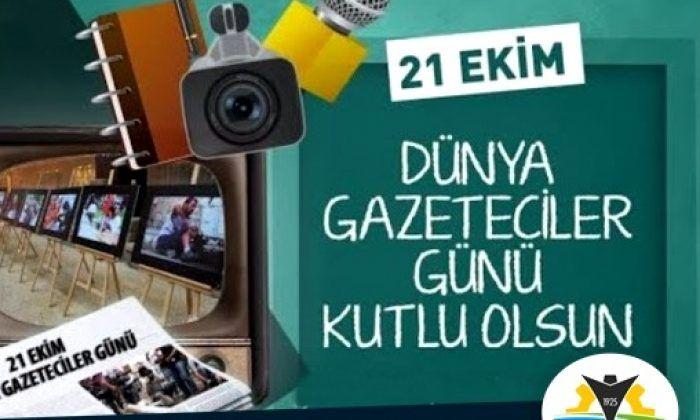 """21 Ekim Dünya Gazeteciler Günü""""nüz Kutlu Olsun"""